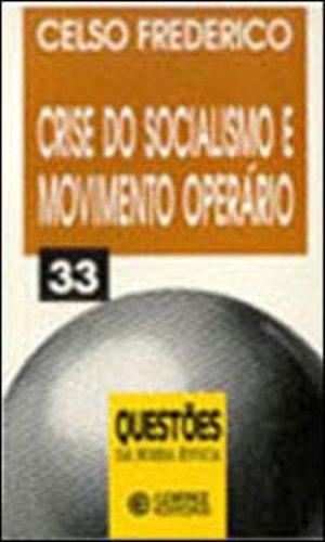 CRISE DO SOCIALISMO E MOVIMENTO OPERARIO, livro de FREDERICO, CELSO