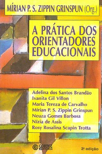 PRATICA DOS ORIENTADORES EDUCACIONAIS, A - 5 ED. - (FORA DE CATALOGO), livro de GRINSPUN, MIRIAN PAURA SABROSA ZIPPIN