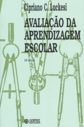 AVALIACAO DA APRENDIZAGEM ESCOLAR - (FORA DE CATALOGO), livro de LUCKESI, CIPRIANO CARLOS