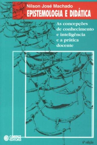 EPISTEMOLOGIA E DIDATICA - 5 ED. - (FORA DE CATALOGO), livro de MACHADO, NILSON JOSE