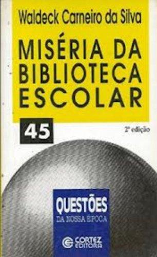 Miséria da biblioteca escolar, livro de SILVA, WALDECK CARNEIRO DA