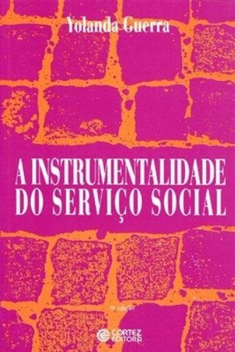 INSTRUMENTALIDADE DO SERVICO SOCIAL, A - 3 ED., livro de GUERRA, YOLANDA