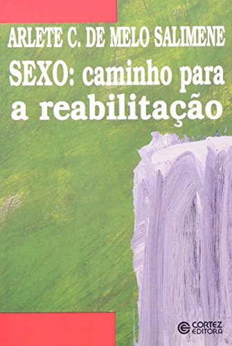 SEXO - CAMINHO PARA A REABILITACAO, livro de SALIMENE, ARLETE CAMARGO DE MELO