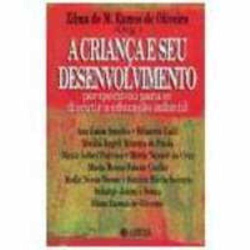 CRIANCA E SEU DESENVOLVIMENTO:PERSPEC.P/DISCUTIR.., livro de OLIVEIRA, ZILMA DE MORAES RAMOS DE