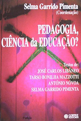 PEDAGOGIA, CIENCIA DA EDUCACAO? - 2 ED. - (FORA DE CATALOGO), livro de PIMENTA, COORD.