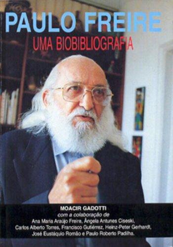 Paulo Freire - uma biobibliografia, livro de GADOTTI, MOACIR