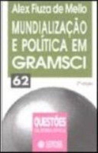 Mundialização e política em Gramsci, livro de MELLO, ALEX FIUZA DE