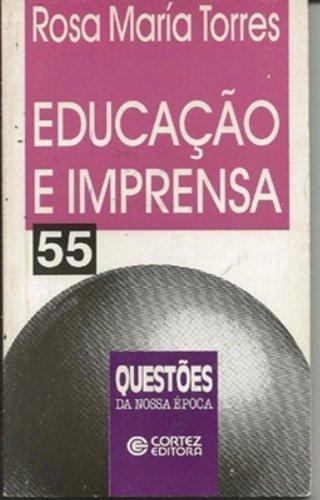 EDUCACAO E IMPRENSA, livro de TORRES, ROSA MARIA