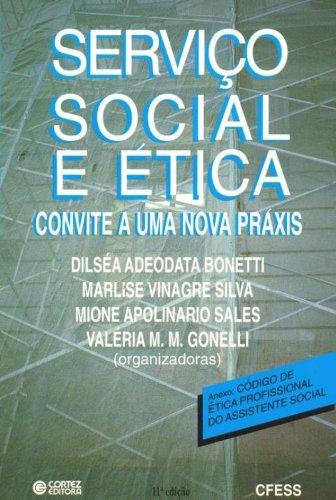 SERVICO SOCIAL E ETICA - CONVITE A UMA NOVA PRAXIS - 5 ED., livro de BONETTI, DILSEA ADEODATA