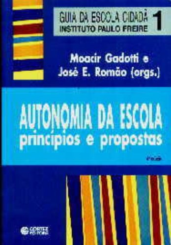 AUTONOMIA DA ESCOLA - PRINCIPIOS E PROPOSTAS, livro de GADOTTI, MOACIR