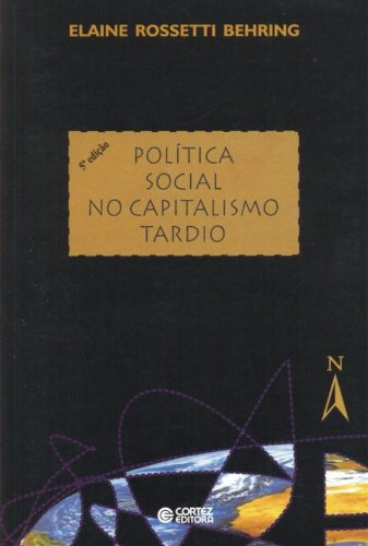 POLITICA SOCIAL NO CAPITALISMO TARDIO - 2 ED., livro de BEHRING, ELAINE ROSSETTI