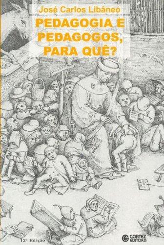 Pedagogia e pedagogos, para quê?, livro de José Carlos Libâneo