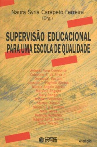 Supervisão educacional para uma escola de qualidade - da formação à ação, livro de FERREIRA, NAURA SYRIA CARAPETO