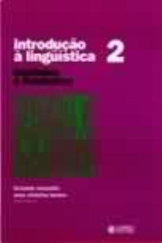 INTRODUCAO A LINGUISTICA - DOMINANDO FRONTEIRAS VOL. 2 - 4 ED., livro de BENTES, ANA CHRISTINA ; MUSSALIM, FERNANDA