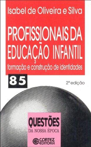 Profissionais da educação infantil - formação e construção de identidades, livro de SILVA, ISABEL DE OLIVEIRA E