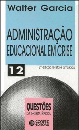 Administração educacional em crise, livro de GARCIA, WALTER E.