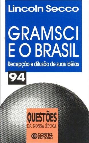 Gramsci e o Brasil - recepção e difusão de suas ideias, livro de SECCO, LINCOLN