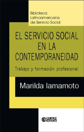 Servicio Social en la contemporaneidad, El - trabajo y formación profesional, livro de IAMAMOTO, MARILDA