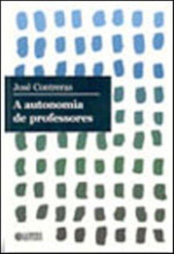 AUTONOMIA DE PROFESSORES, A, livro de CONTRERAS, JOSE