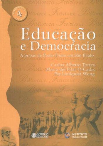 Educação e democracia - a práxis de Paulo Freire em São Paulo, livro de TORRES, CARLOS ALBERTO