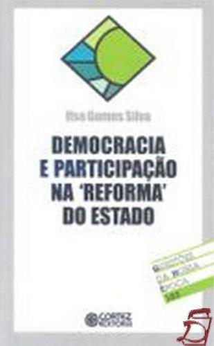 """Democracia e participação na """"reforma"""" do Estado, livro de SILVA, ILSE GOMES"""