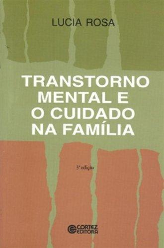 Transtorno mental e o cuidado na família, livro de ROSAS, LUCIA