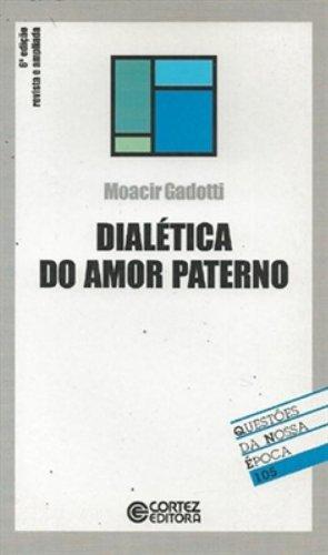 Dialética do amor paterno, livro de GADOTTI, MOACIR