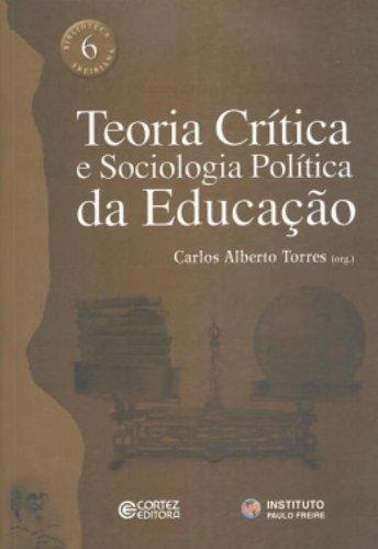 Teoria crítica e sociologia política da educação, livro de TORRES, CARLOS ALBERTO