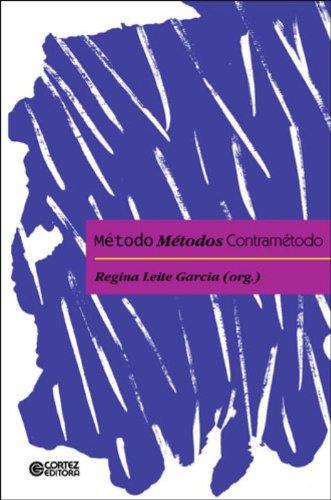 Método, métodos, contramétodo, livro de GARCIA, REGINA LEITE