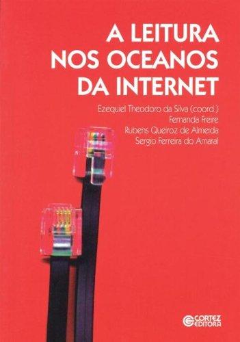 Leitura nos oceanos da internet, A, livro de SILVA, EZEQUIEL THEODORO DA