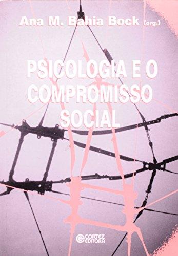 PSICOLOGIA E O COMPROMISSO SOCIAL - (FORA DE CATALOGO), livro de BOCK, ANA MERCES BAHIA