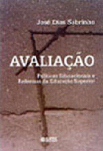 Avaliação - políticas educacionais e reformas da educação superior, livro de DIAS SOBRINHO, JOSE