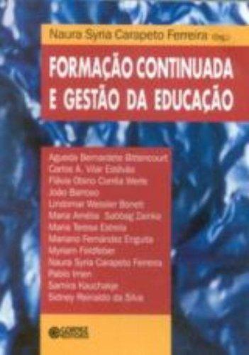 Formação continuada e gestão da educação, livro de FERREIRA, NAURA SYRIA CARAPETO
