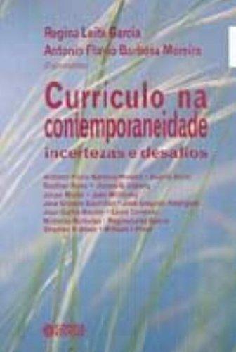 CURRICULO NA CONTEMPORANEIDADE - INCERTEZAS E DESAFIOS, livro de GARCIA, REGINA LEITE ; MOREIRA, ANTONIO FLAVIO BARBOSA
