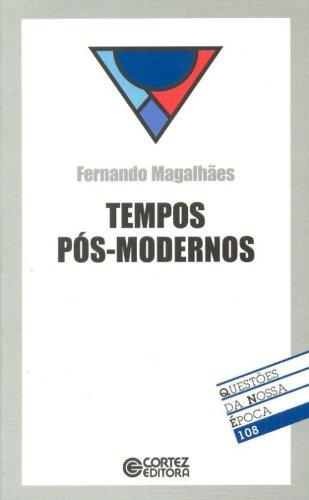 Tempos pós-modernos, livro de MAGALHAES, FERNANDO