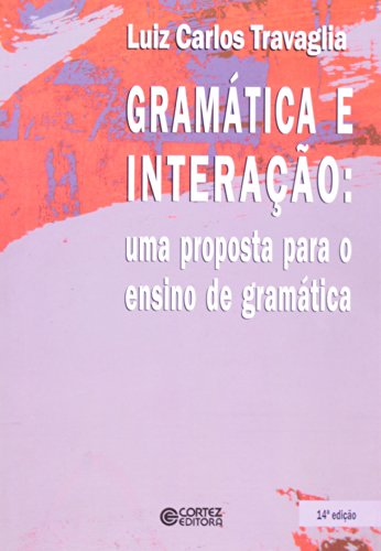 Gramática e interação - uma proposta para o ensino de gramática, livro de TRAVAGLIA, LUIZ CARLOS