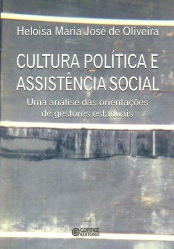 Cultura política e assistência social - uma análise das orientaçõesde gestores estaduais, livro de OLIVEIRA, HELOISA MARIA JOSE DE