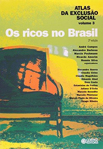 Atlas da Exclusão Social - os ricos no Brasil, livro de SILVA, RONNIE ; AMORIM, RICARDO GOMES ; POCHMANN, MARCIO
