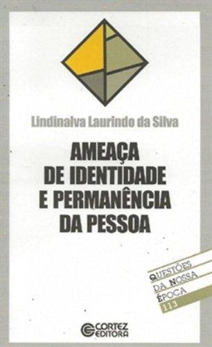Ameaça de identidade e permanência da pessoa, livro de SILVA, LINDINALVA LAURINDO DA