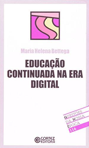 EDUCACAO CONTINUADA NA ERA DIGITAL - (FORA DE CATALOGO), livro de BETTEGA, MARIA HELENA