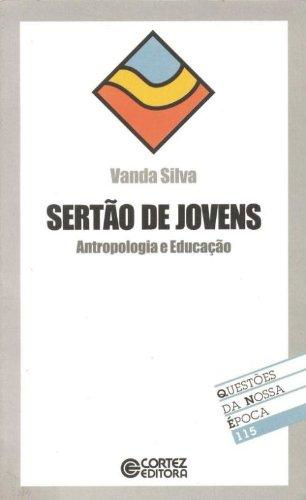 Sertão de jovens - antropologia e educação, livro de SILVA, VANDA
