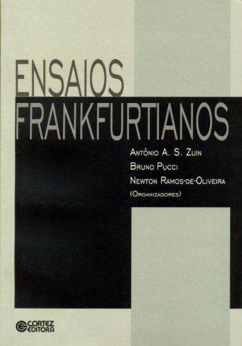 Ensaios frankfurtianos, livro de OLIVEIRA, NEWTON RAMOS DE ; PUCCI, BRUNO ; ZUIN, ANTONIO ALVARO SOARES