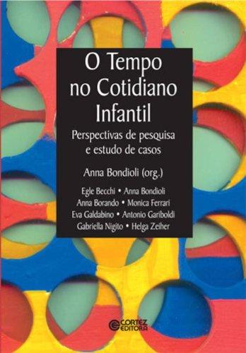 Tempo no cotidiano infantil, O - perspectivas de pesquisa e estudo de casos, livro de BONDIOLI, ANNA