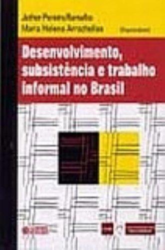 Desenvolvimento, subsistência e trabalho informal no Brasil, livro de RAMALHO, JETHER PEREIRA ; ARROCHELLAS, MARIA HELENA