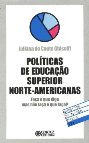 Políticas de educação superior norte-americanas - faça o que digo mas não faça o que faço?, livro de GHISOLFI, JULIANA DO COUTO