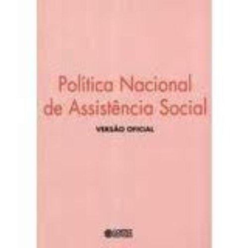 POLITICA NACIONAL DE ASSISTENCIA SOCIAL - VERSAO OFICIAL, livro de EDITORA, CORTEZ