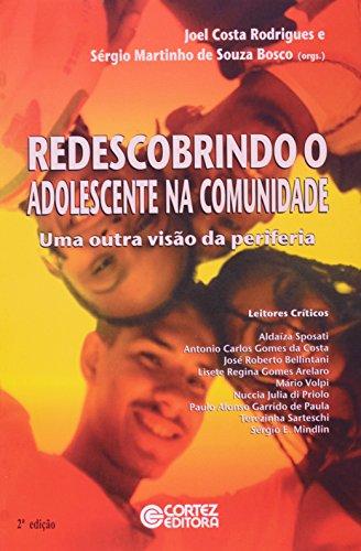 Redescobrindo o adolescente na comunidade - uma outra visão da periferia, livro de BOSCO, SERGIO MARTINHO DE SOUZA ; RODRIGUES, JOEL COSTA