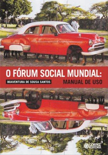 Fórum Social Mundial, O - manual de uso, livro de SANTOS, BOAVENTURA DE SOUSA