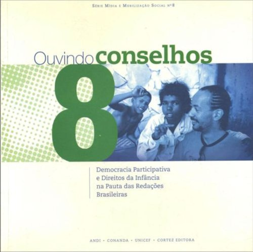 Ouvindo conselhos - democracia participativa e direitos da infância na pauta das redações brasileira, livro de , UNICEF ;, CORTEZ