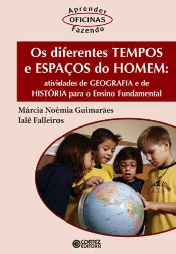 Diferentes tempos e espaços do homem, Os - atividades de geografia e de história para o Ensino Funda, livro de NOEMIA, MARCIA